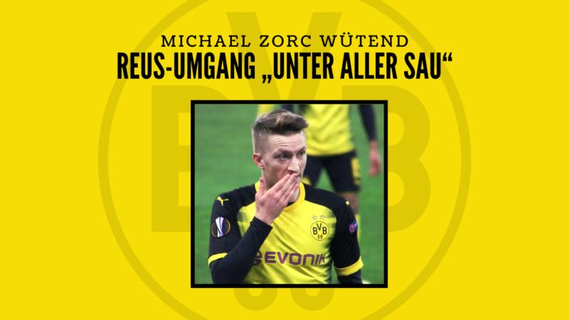 "Zorc wütend: Reus-Umgang ""unter aller Sau"""