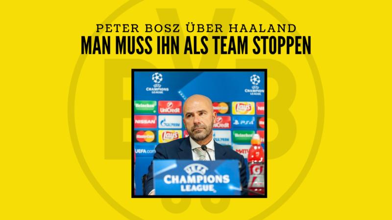"""Peter Bosz: """"Man muss Haaland als Mannschaft stoppen"""""""