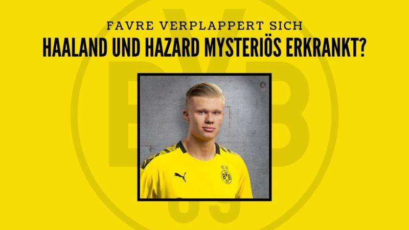 Haaland und Hazard mysteriös erkrankt? – BVB-PK Zusammenfassung mit Lucien Favre