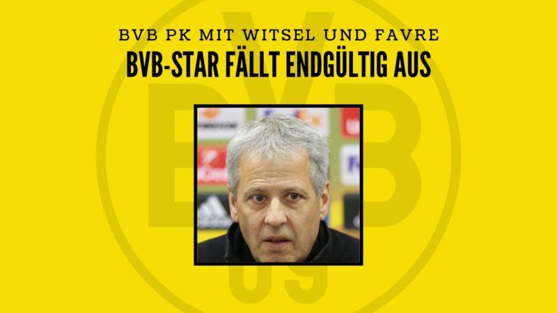 BVB-Star fällt aus – BVB-PK Highlights mit Favre und Witsel