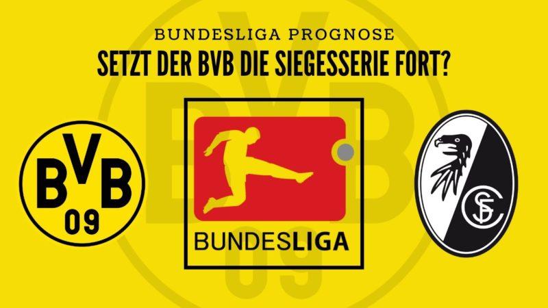 Setzt der BVB die Siegesserie fort? – BVB gegen SCF – Bundesliga Prognose