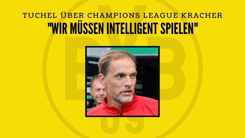 Tuchel über seine Rückkehr nach Dortmund in der Champions League