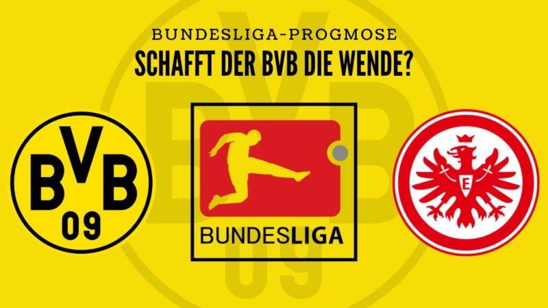 Spieltagsprognose Borussia Dortmund – Eintracht Frankfurt