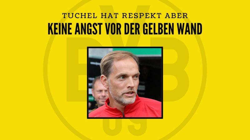 Angst vor der Gelben Wand? – Tuchel hat keine Angst vor den BVB-Fans