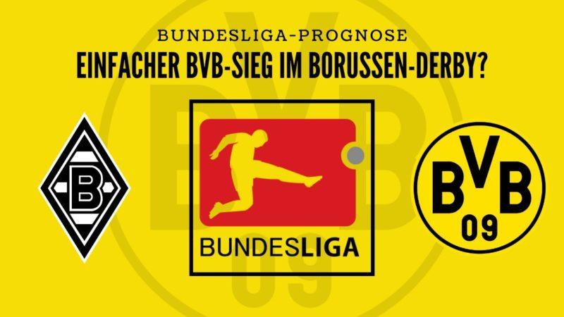 Einfacher BVB-Sieg im Borussen-Derby? – BMG gegen BVB – Bundesliga-Prognose