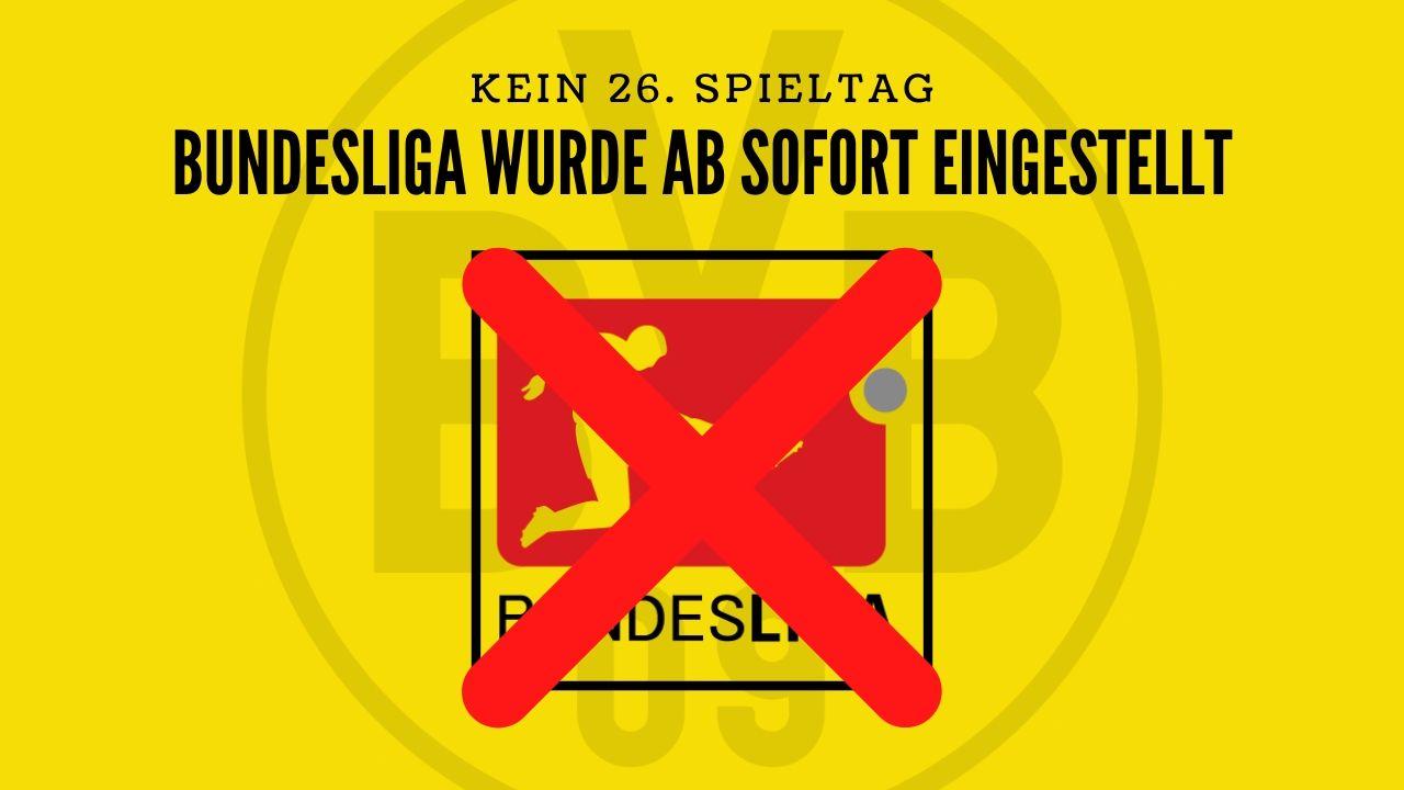 Bundesliga mit SOFORTIGER WIRKUNG eingestellt.