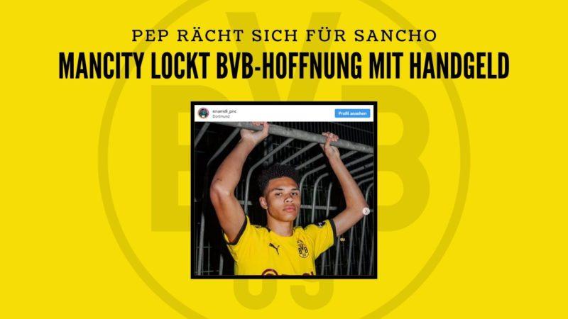 Rache für Sancho! ManCity lockt BVB-Hoffnung mit Mega-Handgeld