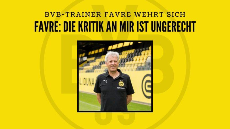 """BVB-Trainer Lucien Favre: Die Kritik an mir ist ungerecht, """"manchmal eskaliert es"""""""