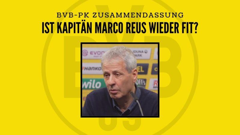 Ist Marco Reus wieder fit? – BVB-PK mit Lucien Favre und Michael Zorc