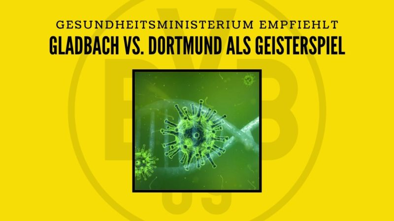 Gesundheitsministerium empfiehlt: BMG vs. BVB als Geisterspiel