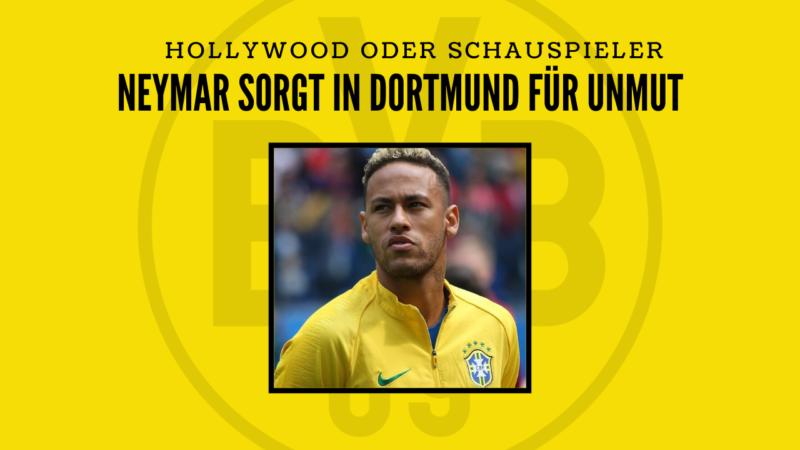 """Hollywood oder Champions League – """"Schauspieler"""" Neymar sorgt in Dortmund für Unmut"""