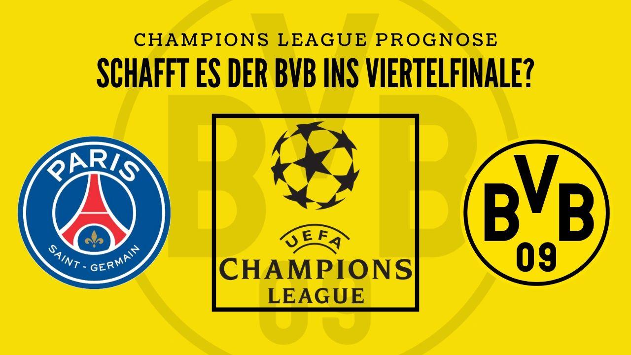 Erreicht der BVB das Viertelfinale? – PSG gegen BVB – Champions League Prognose